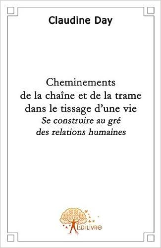 Livre Cheminements de la chaîne et de la trame dans le tissage d'une vie pdf ebook