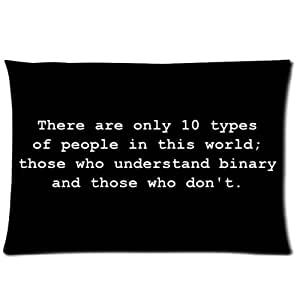 LarryToliver You deserve to have satin fabric 20 X 30 inch pillowcase Binary Code - There are 10 kinds of people in the World best pillow cases(two sides)