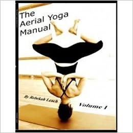 The Aerial Yoga Manual Vol.1: Amazon.es: Rebekah Leach: Libros