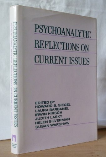 Psychoanalytic Reflections on Current Issues