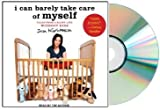I Can Barely Take Care of Myself Audiobook: Tales from a Happy Life Without Kids [Audiobook, Unabridged]