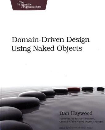 Domain-Driven Design Using Naked Objects (The Pragmatic Programmers)