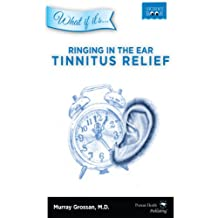 Ringing in the Ear - Tinnitus Relief (What if it's)
