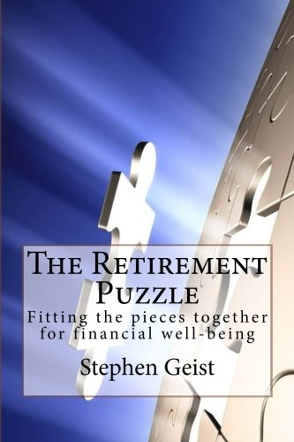 The Retirement Puzzle: Fitting the pieces together for financial well-being