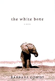 barbara gowdys white bone essay I am reading a book called the white bone by barbara gowdy it is unlike any other novel i've ever read because it's about elephants.