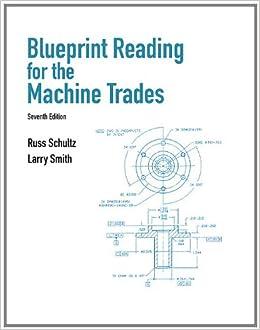 Blueprint reading for machine trades 7th edition russ l schultz blueprint reading for machine trades 7th edition russ l schultz larry l smith 9780132172202 books amazon malvernweather Choice Image