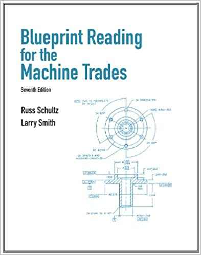 Blueprint reading for the machine trades russell r schultz larry blueprint reading for the machine trades 7th edition malvernweather Gallery
