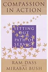 Compassion in Action: Setting Out on the Path of Service Kindle Edition