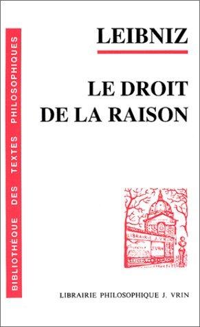 Gottfried Wilhelm Leibniz: Le Droit de La Raison (Bibliotheque Des Textes Philosophiques - Poche) by R. Seve (1994-05-31)