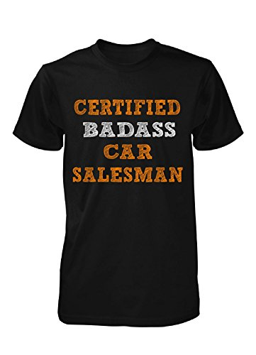 Certified Badass Car Salesman. Cool Gift - Unisex Tshirt