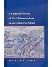 A Cultural History of Civil Examinations in Late Imperial China