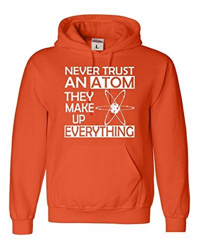 XX-Large Orange Adult Never Trust an Atom They Make up Everything Science Sweatshirt (Everything Adult Sweatshirt)