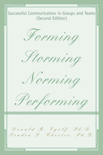 Forming Storming Norming Performing: Successful Communication in Groups and Teams (Second Edition)