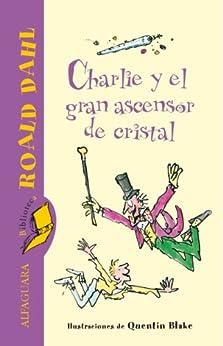 Charlie y el gran ascensor de cristal (Spanish Edition) by [Dahl, Roald]
