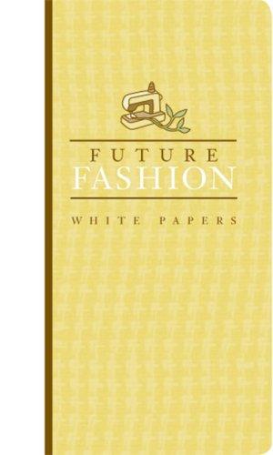 Earth Pledge White Papers Set: FutureFashion White Papers (Earth Pledge Series on Sustainable Development)