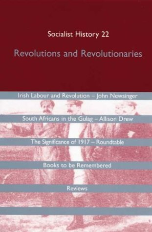 Socialist History Journal 22: Revolutions and Revolutionaries pdf epub