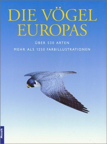 Die Vögel Europas: Über 530 Arten