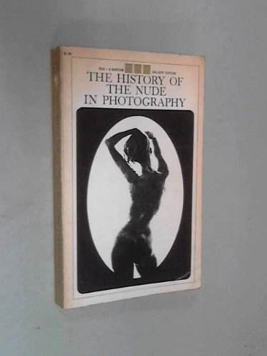The History Of The Nude In Photography (A Bantam Gallery Edition)