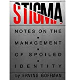 Stigma : Notes on the Management of Spoiled Identity, Goffman, Irving, 0138466262