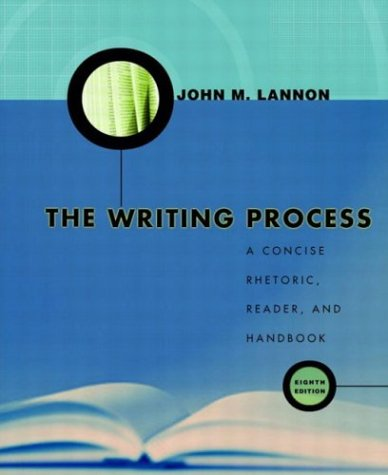 The Writing Process: A Concise Rhetoric, Reader, and Handbook, Eighth Edition