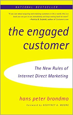 the engaged customer the new rules of internet direct marketing