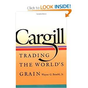 Cargill: Trading the World's Grain Wayne G. Broehl