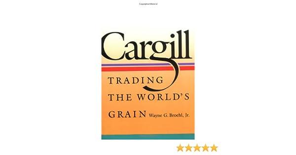 Trading the Worlds Grain Cargill