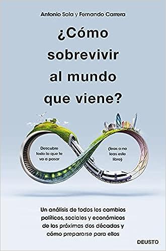 ¿Cómo sobrevivir al mundo que viene? de Antonio José Sola Reche y Fernando Carrera López