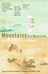 Mountains are Mountains and Rivers are Rivers: Applying Eastern Teachings to Everyday Life