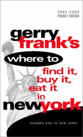 Gerry Frank's Where to Find It, Buy It, Eat It in New York (12th Edition, Condensed Pocket Edition) pdf epub