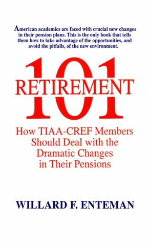 Retirement 101  How Tiaa Cref Members Should Deal With The Dramatic Changes In Their Pensions