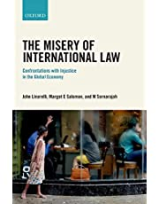 The Misery of International Law: Confrontations with Injustice in the Global Economy