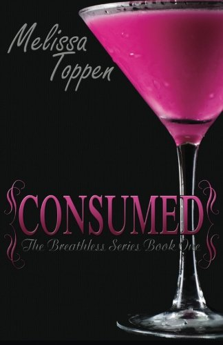 Consumed (The Breathless Series) (Volume 1)