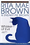 Whisker of Evil, Rita Mae Brown and Sneaky Pie Brown, 0553801619