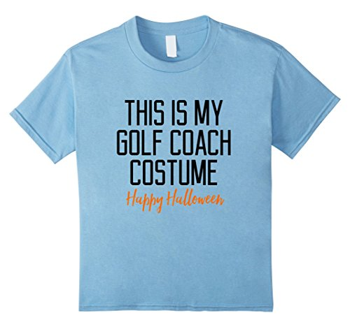 Kids This Is My Golf Coach Costume Halloween Quote T-Shirt 8 Baby Blue (Funny Golf Halloween Costumes)
