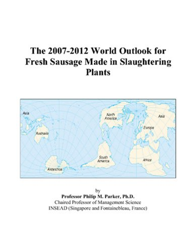 the-2007-2012-world-outlook-for-fresh-sausage-made-in-slaughtering-plants