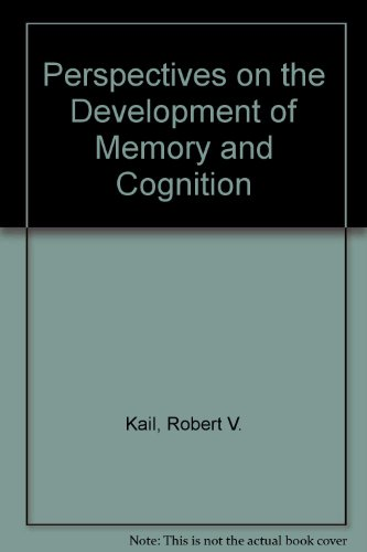 Perspectives on the Development of Memory and Cognition