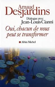 Oui, chacun de nous peut se transformer par Arnaud Desjardins