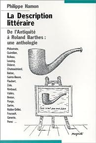 La description littéraire. De l'Antiquité à Roland Barthes : une anthologie par Philippe Hamon