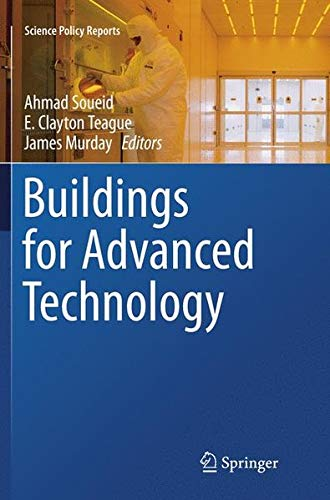 Buildings for Advanced Technology (Science Policy Reports) pdf