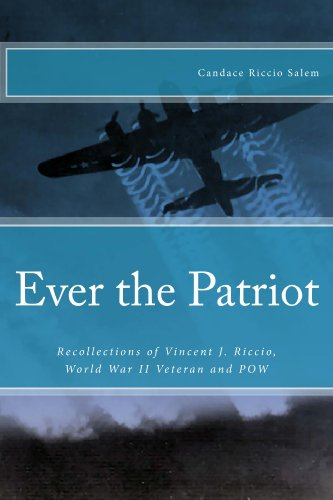 Book cover image for Ever the Patriot: Recollections of Vincent J. Riccio, World War II Veteran and POW