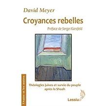 Croyances rebelles : Fackenheim, Rubenstein et Berkovits