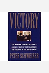 Victory: The Reagan Administration's Secret Strategy That Hastened the Collapse of the Soviet Union Hardcover