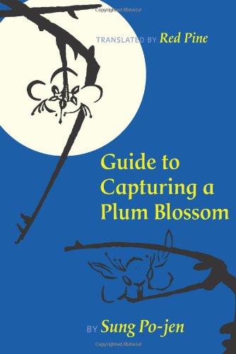 Oriental Plum - Guide to Capturing a Plum Blossom (Copper Canyon Classics)