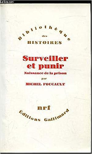 Amazon.fr - Surveiller et punir - Naissance de la prison - - Livres