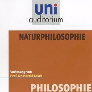 Naturphilosophie (Uni-Auditorium) Hörbuch