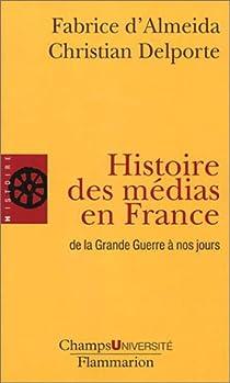 Histoire des médias en France de la Grande Guerre à nos jours par d'Almeida