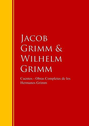 Cuentos - Obras Completas de los Hermanos Grimm: Biblioteca de Grandes Escritores (Spanish Edition)