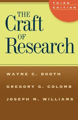 (The Craft of Research, Third Edition (Chicago Guides to Writing, Editing, and Publishing))