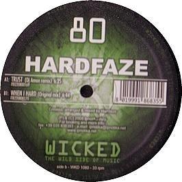 Hardfaze - Trust / When I Hard